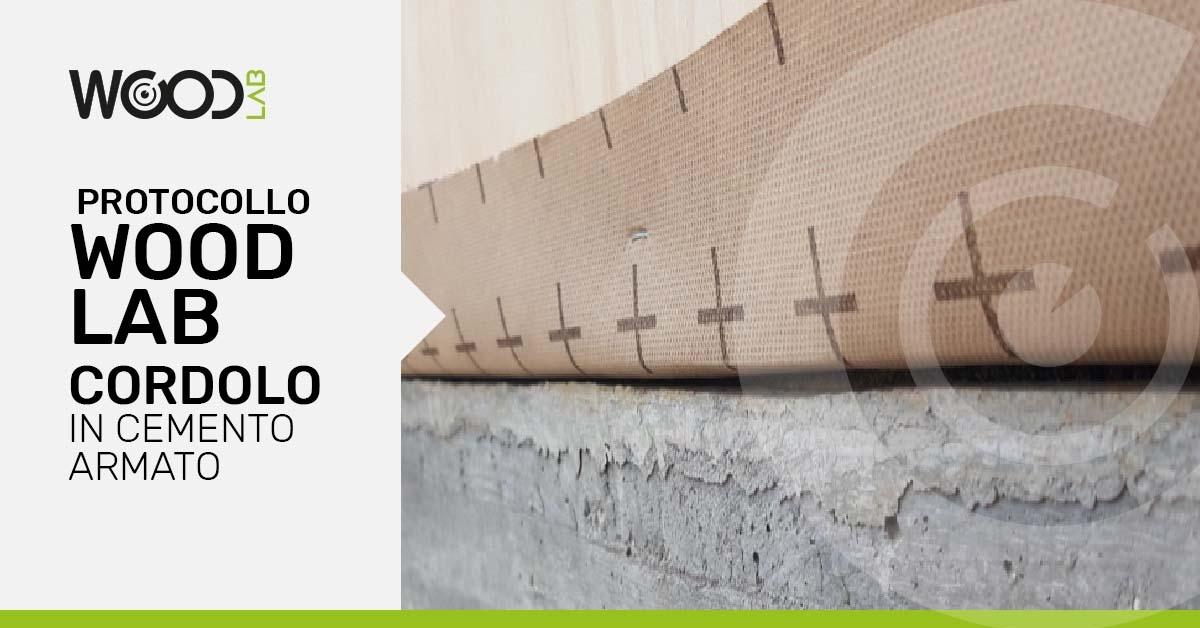 protocollo woodlab per il cordolo in cemento armato